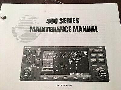 Garmin 400 Series, GPS 400, GNC 420, GNS 430 Maintenance Manual