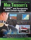 Max Trescotts G1000 and Perspective Glass Cockpit Handbook ISBN 978-0-977030-7-4
